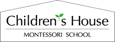 Children's House MONTESSORI SCHOOL